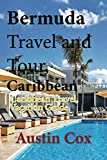 Bermuda Travel and Tour, Caribbean: Caribbean Travel, Vacation Guide