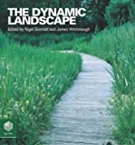img - for The Dynamic Landscape: Design, Ecology and Management of Naturalistic Urban Planting: Naturalistic Planting in an Urban Context (2004-07-15) book / textbook / text book
