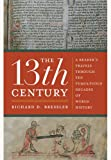 The 13th Century, Richard D. Bressler, 1594161763