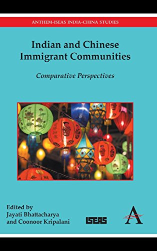 Indian and Chinese Immigrant Communities: Comparative Perspectives (Anthem-ISEAS India-China Studies)