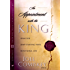 An Appointment with the King: Ideas for Jump-starting Your Devotional Life