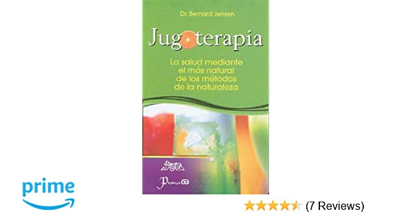 Jugoterapia (Spanish Edition): Dr. Bernard Jensen: 9789707322370: Amazon.com: Books