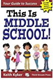 This Is Middle School: Your Guide to Success