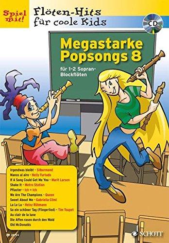 Megastarke Popsongs: Band 8. 1-2 Sopran-Blockflöten. Ausgabe mit CD. (Flöten-Hits für coole Kids)