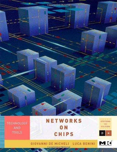 Download Networks on Chips: Technology and Tools (Systems on Silicon) Pdf