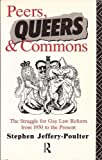 img - for Peers, Queers and Commons: The Struggle for Gay Law Reform from 1950 to the Present book / textbook / text book