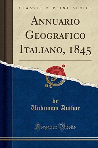 Annuario Geografico Italiano, 1845 (Classic Reprint)