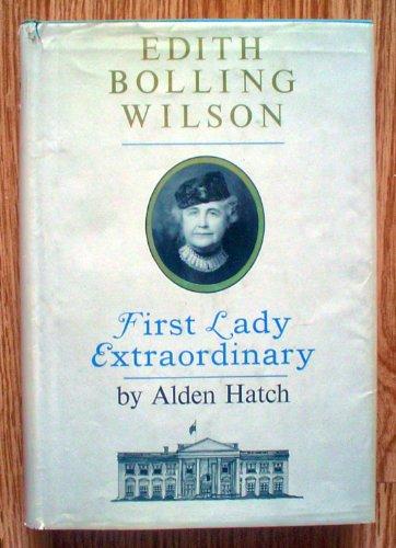 Edith Bolling Wilson, First Lady extraordinary