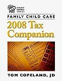Family Child Care 2008 Tax Companion, Tom, JD Copeland, 1933653752
