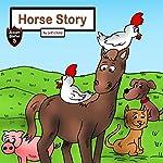 Horse Story: The Farm Animals' Journey: Kids' Adventure Stories | Jeff Child