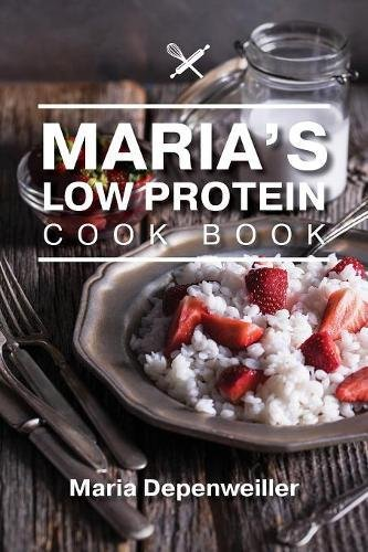 [BEST] Maria's Low Protein Cook Book EPUB