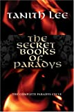 The Secret Books of Paradys, Tanith Lee, 1585679844