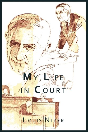 My Life In Court by Louis Nizer