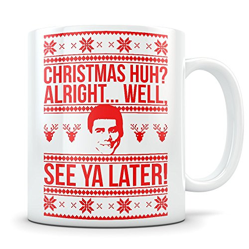 Dumb Dumber Mug - Christmas Big Gulps Coffee Cup With Funny Lloyd Quote - Great Gift for Fans of this Hilarious Cult (Dumb And Dumber Lloyd Christmas Dog Costumes)