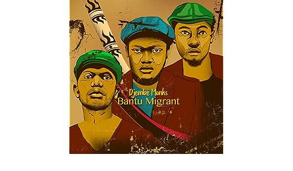 Bantu Migrant by Djembe Monks on Amazon Music - Amazon com