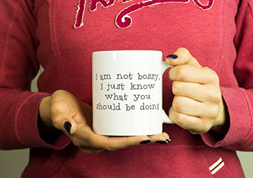 I Am Not Bossy, I Just Know What You Should Be Doing, Coffee Mug, Ceramic Mug, Gift For Mom, Gift For Mother, Gift Idea For Mom, Mothers Day Mug, Perfect - Be Sunglasses Should