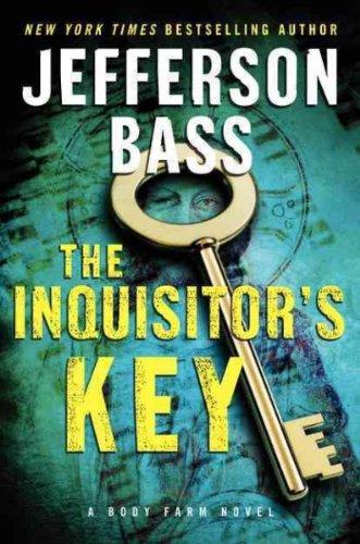 By Jefferson Bass - The Inquisitor's Key (Body Farm Novels) (2012-05-23) [Hardcover] pdf epub