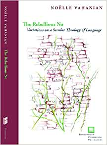 The rebellious no : variations on a secular theology of language