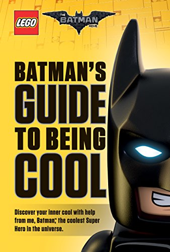 Batmans Guide To Being Cool  The Lego Batman Movie