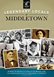 Legendary Locals of Middletown, Robert Hubbard and Kathleen Hubbard, 1467101206