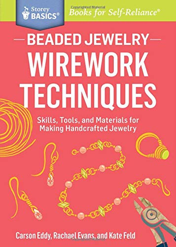 - Beaded Jewelry: Wirework Techniques: Skills, Tools, and Materials for Making Handcrafted Jewelry. A Storey BASICS® Title