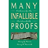 img - for By Dr. Henry M. Morris - Many Infallible Proofs (Rep Sub) (8/16/02) book / textbook / text book