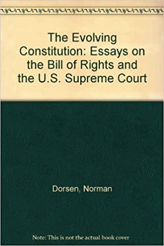 the evolving constitution essays on the bill of rights and the us