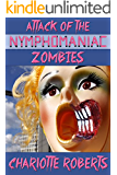 Attack of the Nymphomaniac Zombies