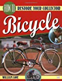 How to Restore Your Collector Bicycle, Bill Love, 158068002X