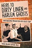 Heirs to Dirty Linen and Harlem Ghosts, Theda Palmer Saxton, 1452573778