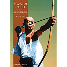 Classical Budo: The Martial Arts and Ways of Japan (Martial Arts & Ways of Japan)