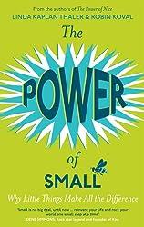The Power of Small. Linda Kaplan, Robin Koval