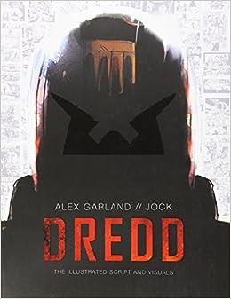 Dredd: The Illustrated Movie Script And Visuals por Alex Garland epub
