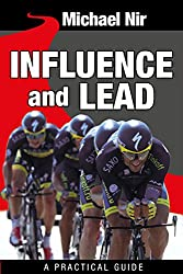Business leadership : Influence and Lead ! Fundamentals for Personal and Professional Growth (Leadership Influence Project and Team Book 2)