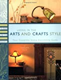 Living in the Arts and Crafts Style: Your Complete Home Decorating Guide