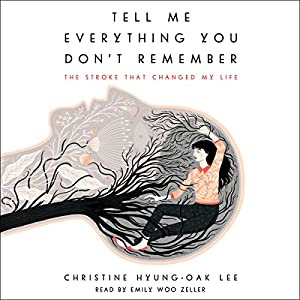 Tell Me Everything You Don't Remember Audiobook