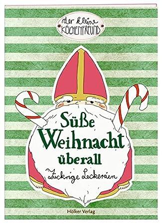 Hölker 333938 Der kleine Küchenfreund: Süße Weihnacht überall ...