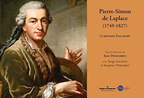 Pierre Simon de Laplace, 1749-1827: Le parcours d'un savant