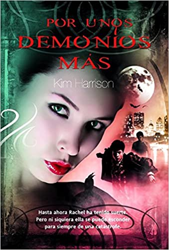 Por unos demonios mas / For a Few Demons More (Rachel Morgan) (Spanish Edition): Kim Harrison, Laura Rodriguez Gomez: 9788498006902: Amazon.com: Books