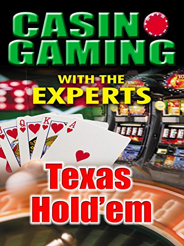 - Casino Gaming With the Experts: Texas Hold'Em