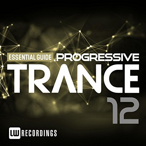 Various Artists - Essential Guide: Progressive Trance, Vol. 12 (2017) [WEB FLAC] Download