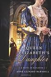 Queen Elizabeth's Daughter: A Novel of Elizabeth I