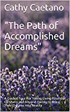 """""""The Path of Accomplished Dreams"""": A Guided Tour For Young Living Essential Oil Users and Anyone Daring to Bring Their Dreams into Reality (Let the Oils Speak Book 1)"""