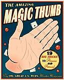The Amazing Magic Thumb, J. S. Ryan, 1604330570
