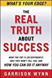 The Real Truth about Success:  What the Top 1% Do Differently, Why They Won't Tell You, and How You Can Do It Anyway! (Business Books)