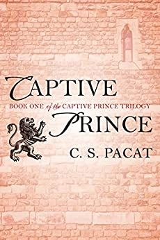 Captive Prince: Book One of the Captive Prince Trilogy by [Pacat, C. S.]