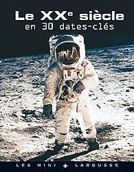 Le XXème siècle en 30 dates clés par  Collectif