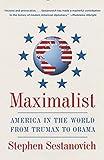 Maximalist, Stephen Sestanovich, 0307388301