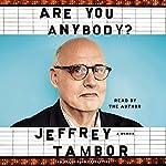 Are You Anybody?: A Memoir   Jeffrey Tambor