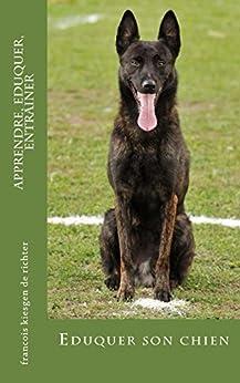apprendre, eduquer, entrainer: Eduquer son chien